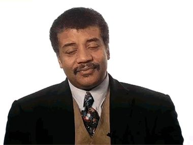 I don't even... (Neil deGrasse Tyson)