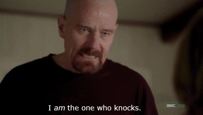 I am the one who knocks. (Breaking Bad)