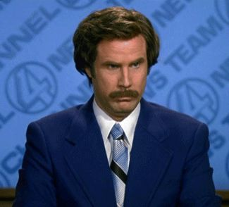 I don't believe you. (Anchorman)